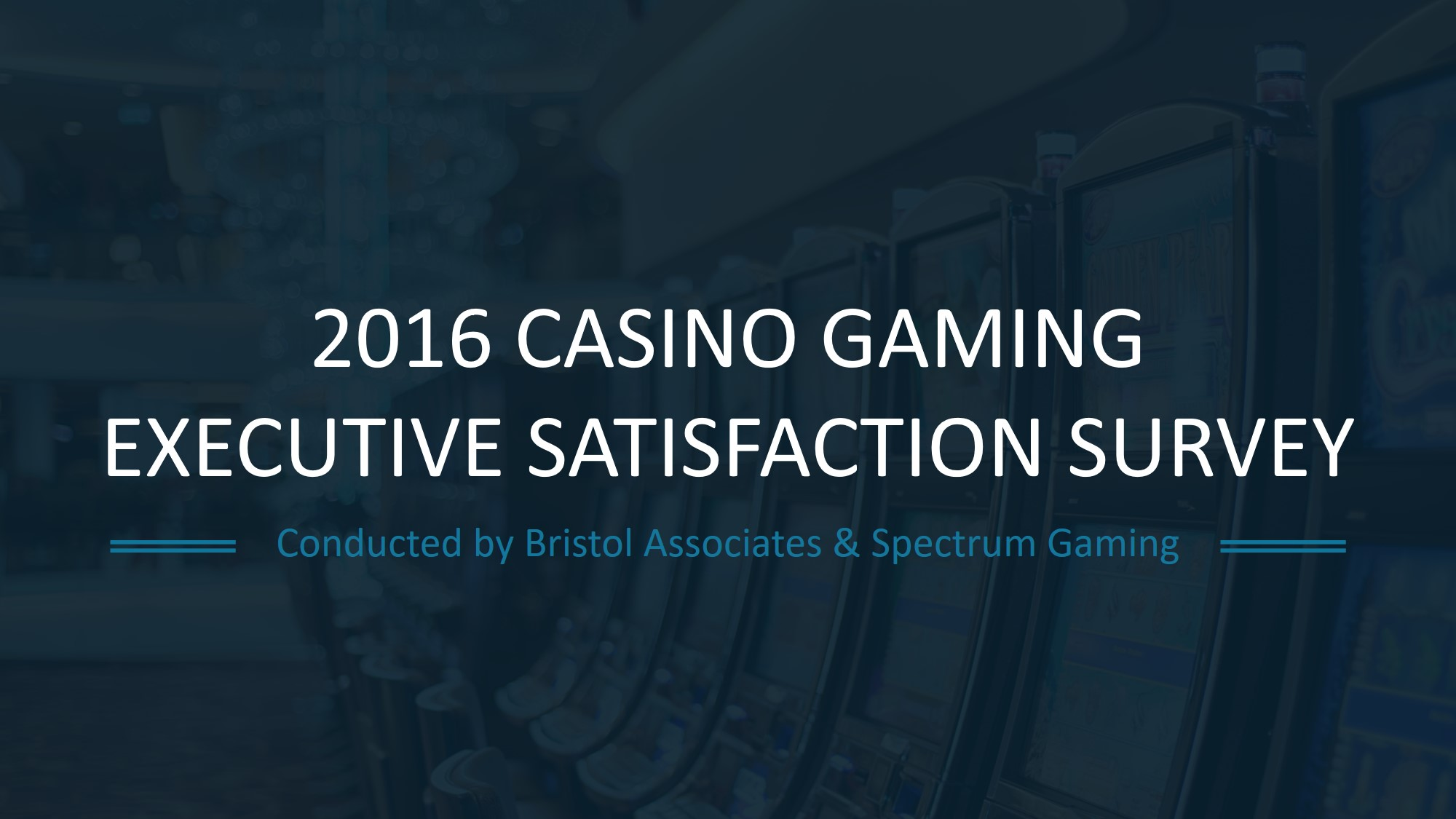 2016 Casino Gaming Executive Satisfaction Survey