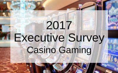 2017 Casino Gaming Executive Satisfaction Survey